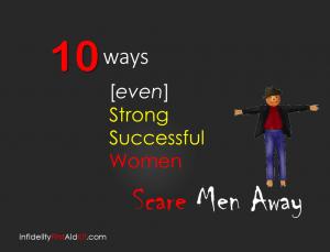 women scare men away