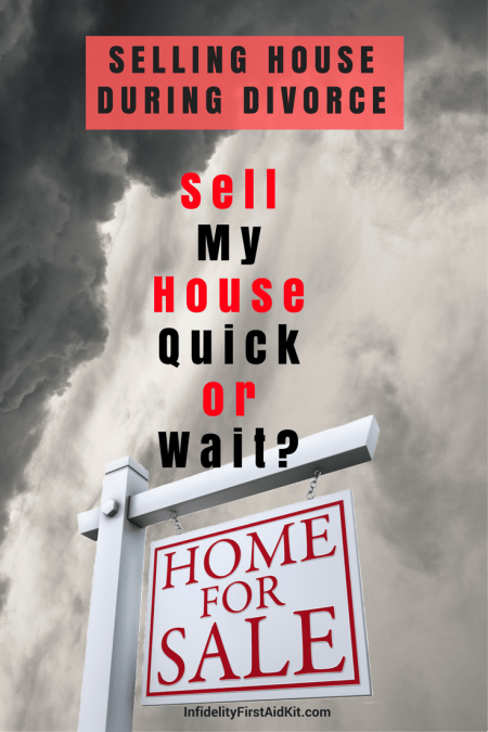Sell My House Quick during Divorce