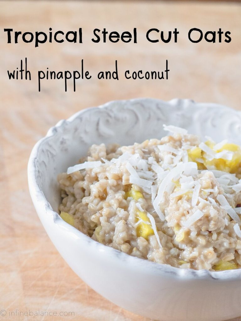 Tropical Steel Cut Oatmeal | infinebalance #recipe #vegan #breakfast