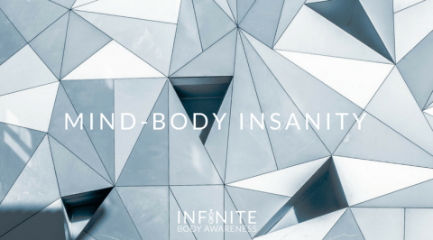 Mind-Body Insanity