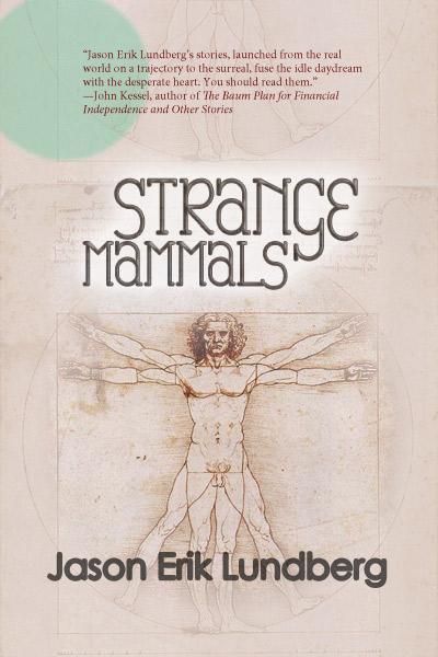 Strange Mammals by Jason Erik Lundberg