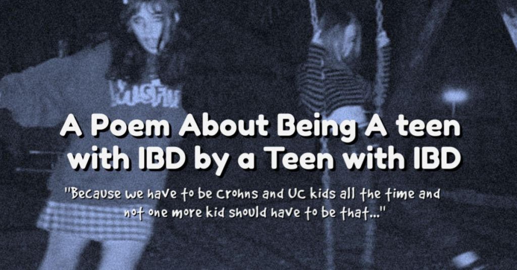 A Poem About Being a Teen with IBD by a Teen with IBD