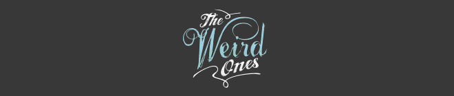 Podcast Banner: The Weird Ones