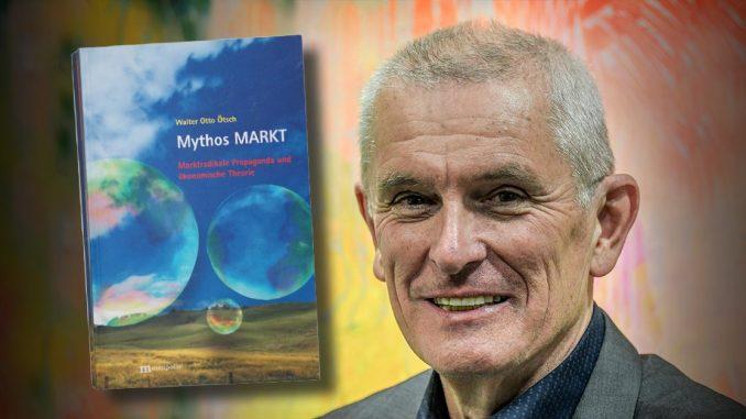 "Walter Ötsch sieht ""den Markt"" als Propaganda-Instrument"