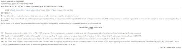 La Decisión 32 del 2000 bloque la posibilidad a los países del Mercosur de realizar acuerdos de libre comercio en forma individual
