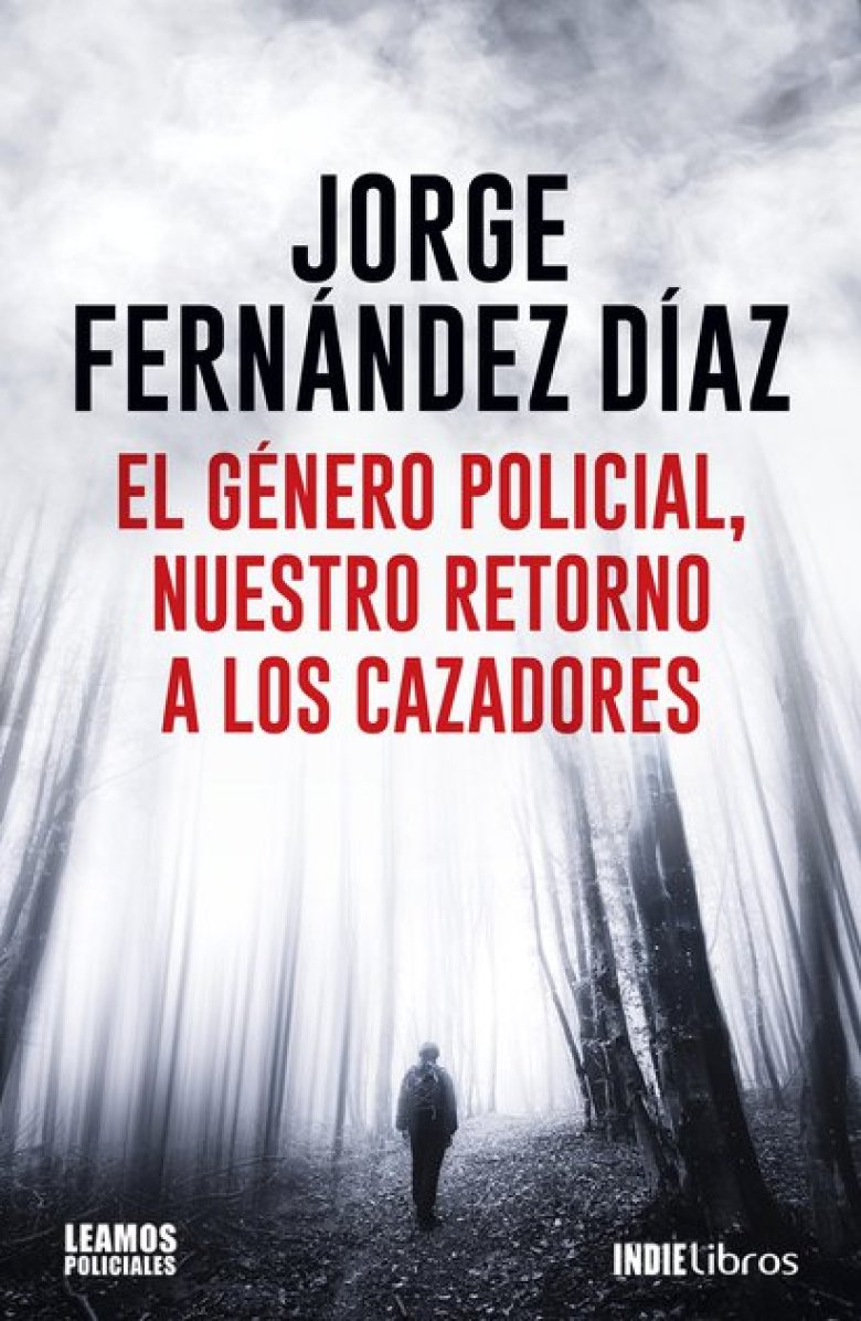"""""""El género policial"""", el texto de Jorge Fernández Díaz que es exclusivo de Leamos.com"""