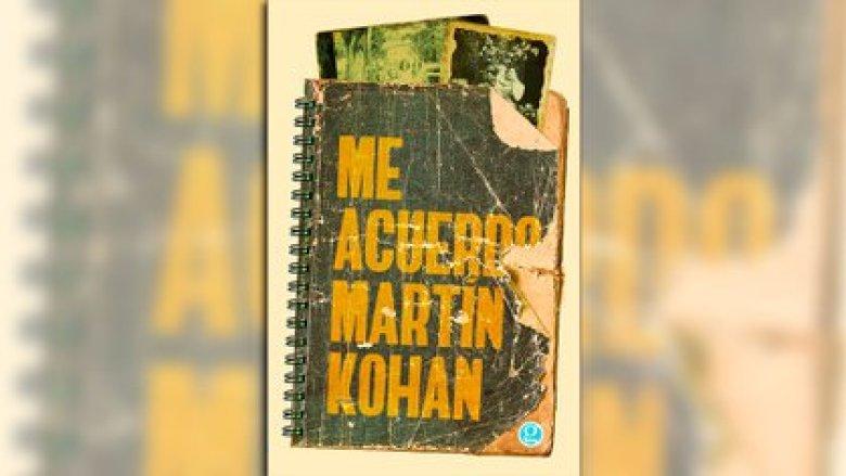 """""""Me acuerdo"""", de Martín Kohan (Ed. Godot)"""