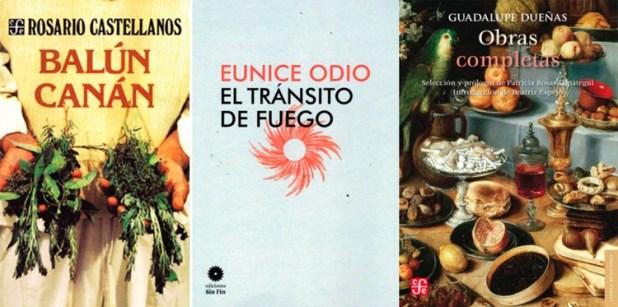 Balún-Canán, de Rosario Castellanos / El tránsito de fuego, de Eunice Odio / Obras completas, de Guadalupe Dueñas