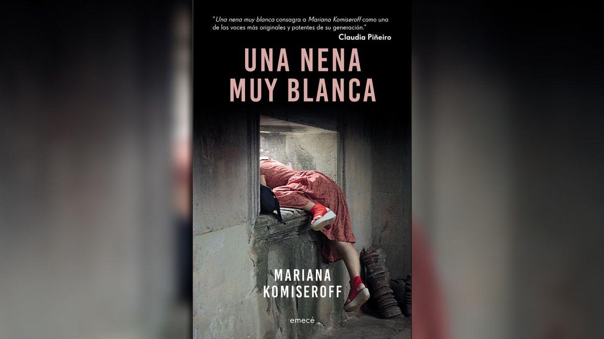 """Una nena muy blanca"" (Emecé), de Mariana Komiseroff"