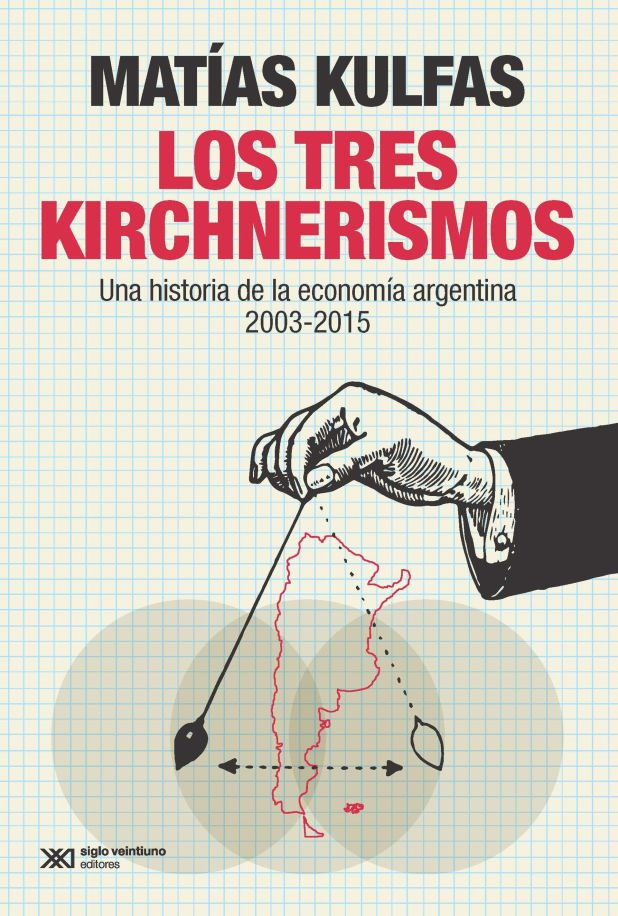 El libro de Kulfas fue editado por Siglo XXI