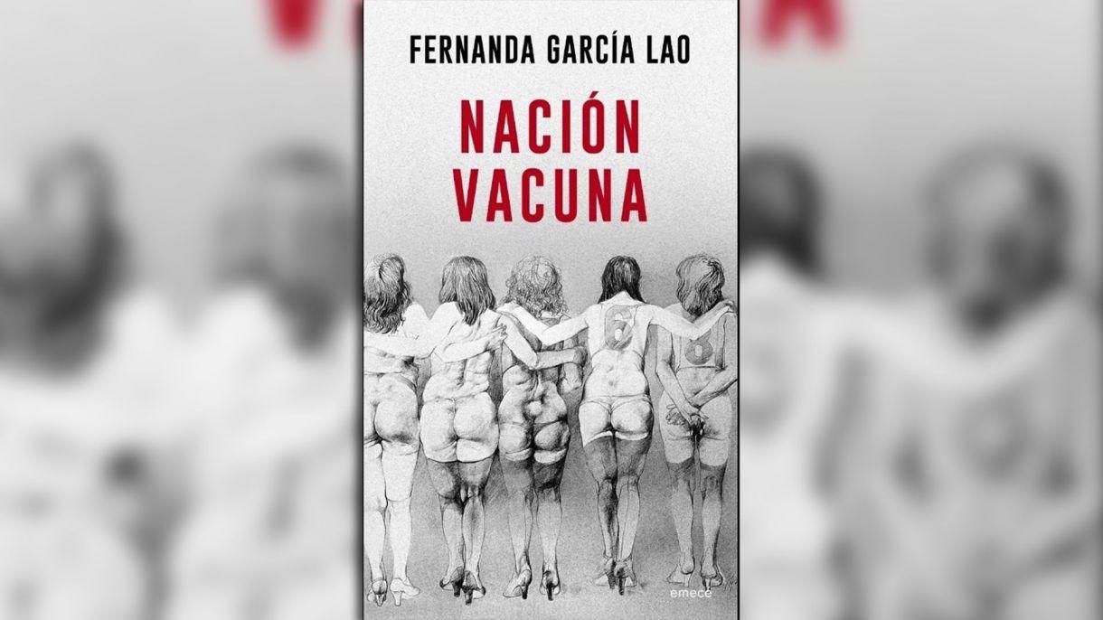 """""""Nación vacuna"""" (Emecé), de Fernada García Lao"""
