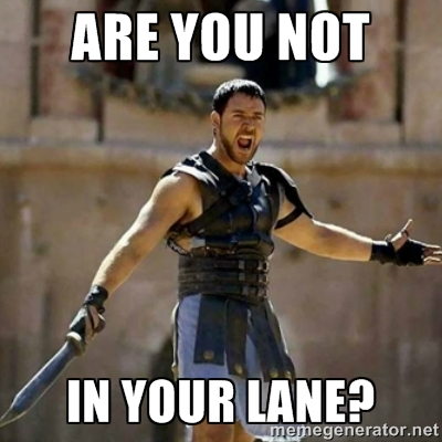 are-you-not-in-your-lane