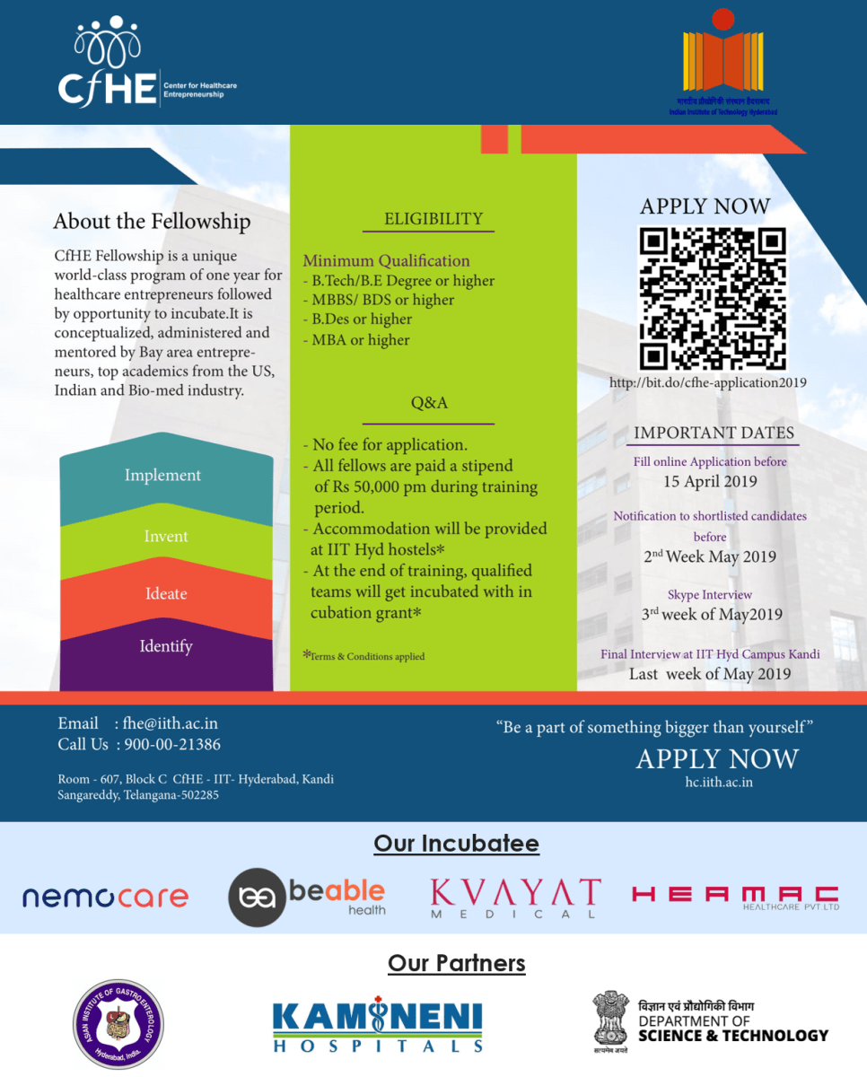 Center for Healthcare Entrepreneurship (CfHE), IIT Hyderabad, invites applications for its One Year Fellowship Program in Healthcare Entrepreneurship from individuals passionate about innovations in Healthcare