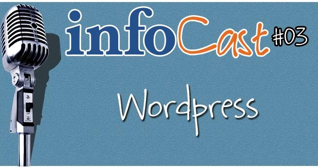 InfoCast 03 – WordPress