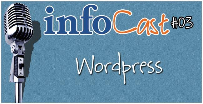 InfoCast 03 - WordPress