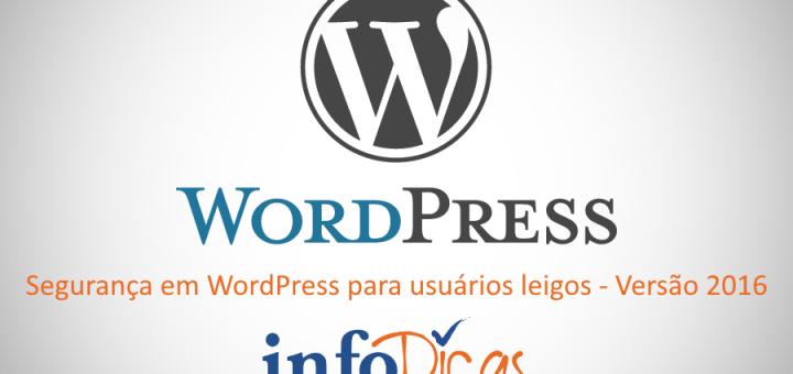 Segurança em WordPress para usuários leigos - Versão 2016