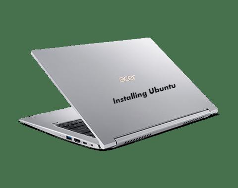 How to Install Ubuntu 18 04 on Acer Swift 3 SF314-55 - infofuge