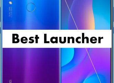 Best Launcher for Huawei Nova 3i
