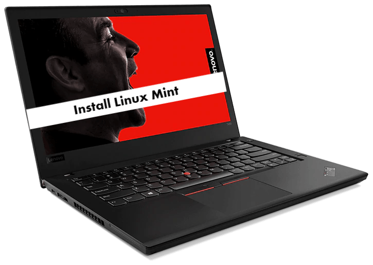 How to install Linux Mint on Lenovo ThinkPad T480s from USB - infofuge