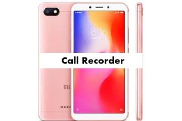 Xiaomi Redmi 6A Call Recorder