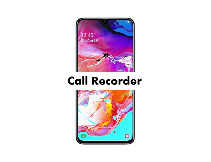 Samsung Galaxy A70 Call Recorder for recording calls
