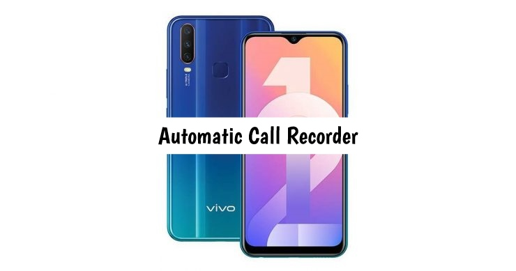 Vivo Y12 Call Recorder for recording calls automatically