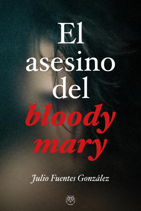 el asesino del Bloody Mary
