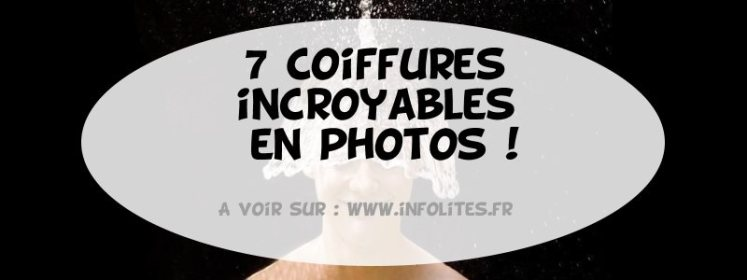 7-coiffures-incroyable