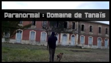 Enquete Paranormale : Chateau de Tanais à Bordeaux