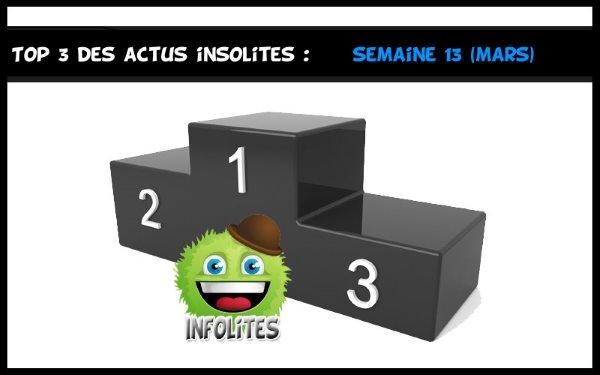 Top 3 Actu Insolite - semaine 13 - mars