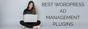 BEST WORDPRESS AD MANAGEMENT PLUGINS