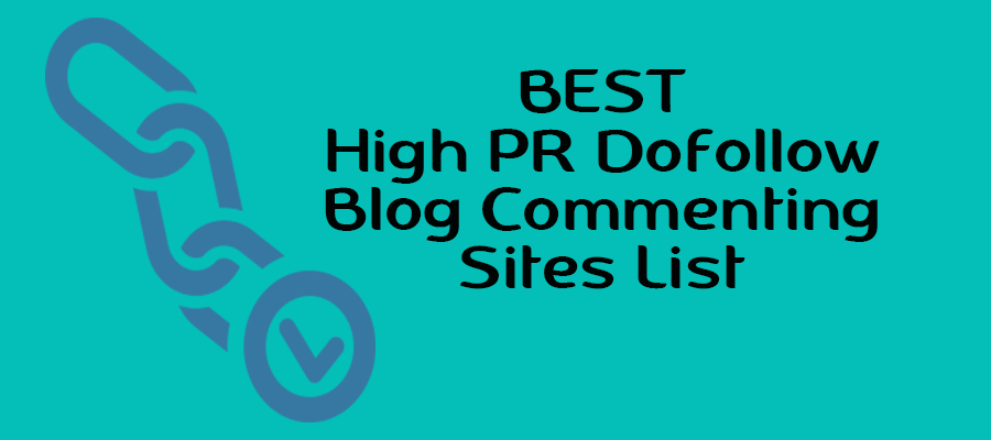 High PR Do Follow Instant Approval Blog Commenting Sites list