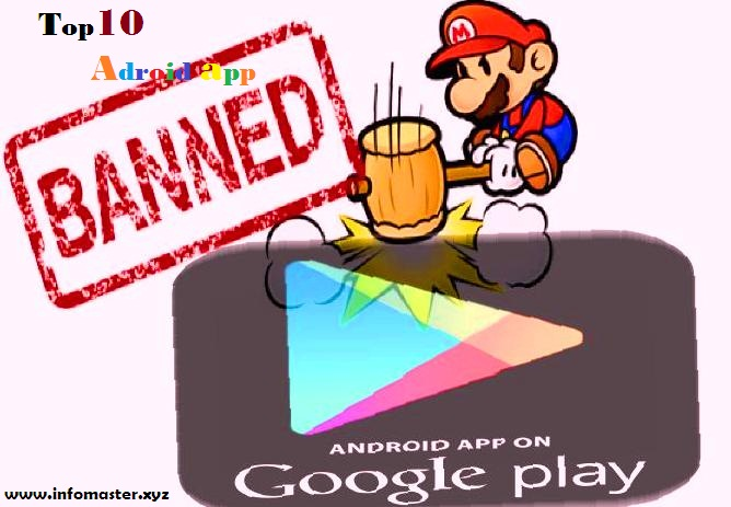List of Top 10 Android apps banned from Google Play Store in 2018