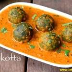palak-kofta-recipe-spinach-kofta-curry-palak-kofta-curry