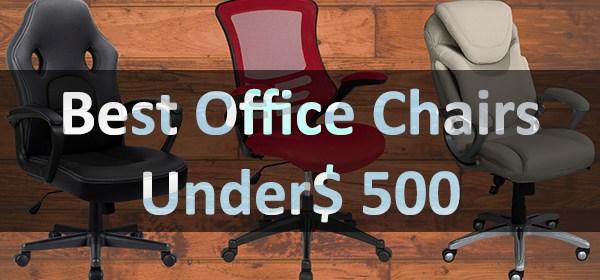Best Office Chairs Under $500