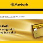 Syarat Membuka Tabungan Gold Maybank dengan Setoran Awal Rp 10 Juta