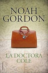 La doctora Cole, de Noah Gordon