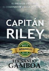 👉 Capitán Riley: Premio Eriginal Books: Mejor Novela de Aventura, de Fernando Gamboa