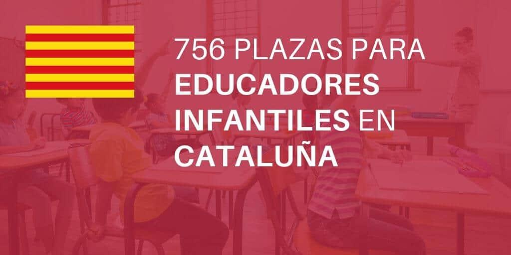 Convocatoria de proceso selectivo para cubrir 756 plazas de Educador/a Infantil de la Administración de la Generalitat de Cataluña