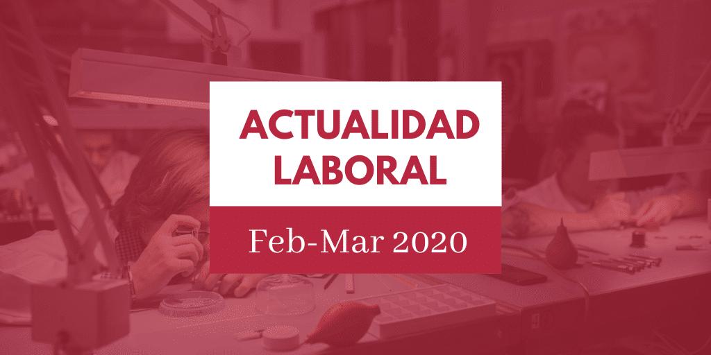 Actualidad del ámbito laboral #5 [semana del 24 de febrero al 1 de marzo de 2020] 1