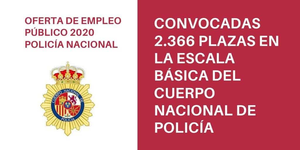 Convocatoria de 2366 plazas de alumnado de la Escuela Nacional de Policía aspirantes a ingreso en la Escala Básica, categoría de Policía, de la Policía Nacional