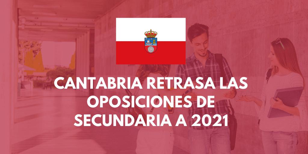 Cantabria retrasa las oposiciones de Secundaria a 2021