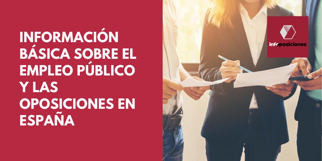Información básica sobre el empleo público y las oposiciones en España