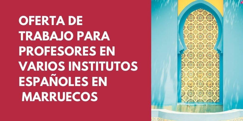 Oferta de vacantes para profesores en Institutos Españoles en Marruecos
