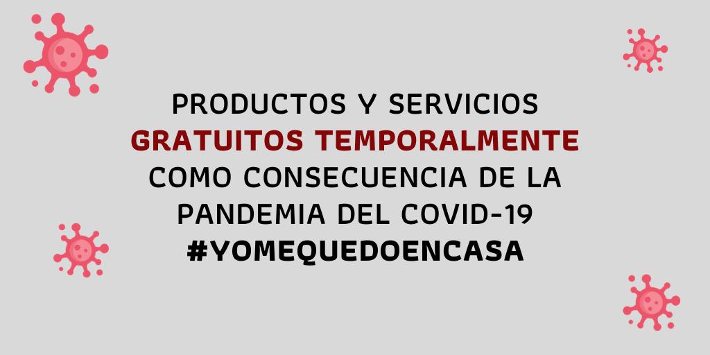 Lista de productos y servicios que son gratuitos temporalmente como consecuencia de la pandemia del Coronavirus