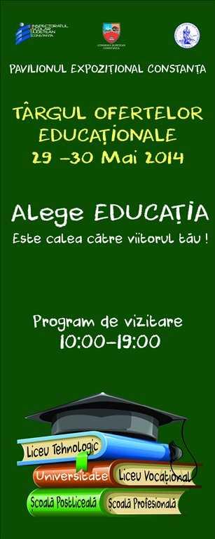 """Târgul Ofertelor Educaţionale, 2014 """"Alege Educația! Este calea către viitorul tău."""""""