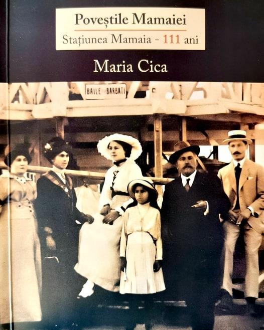 """Lansare carte - Maria Cica, """"Poveștile Mamaiei. Stațiunea Mamaia-111 ani"""""""