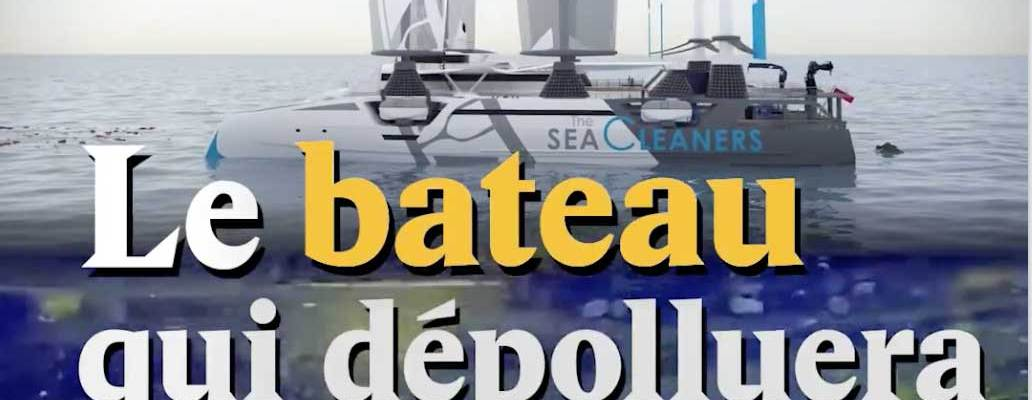 Le bateau qui dépolluera les océans de la planète Terre