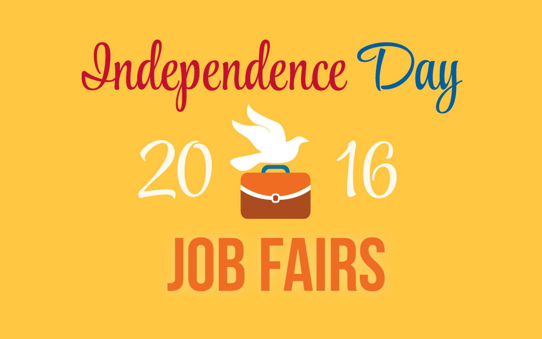 Independence Day 2016 Job Fairs