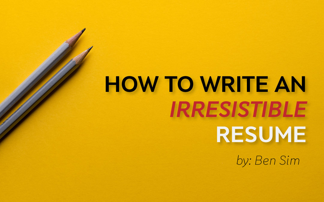 How to Write an Irresistible Resume